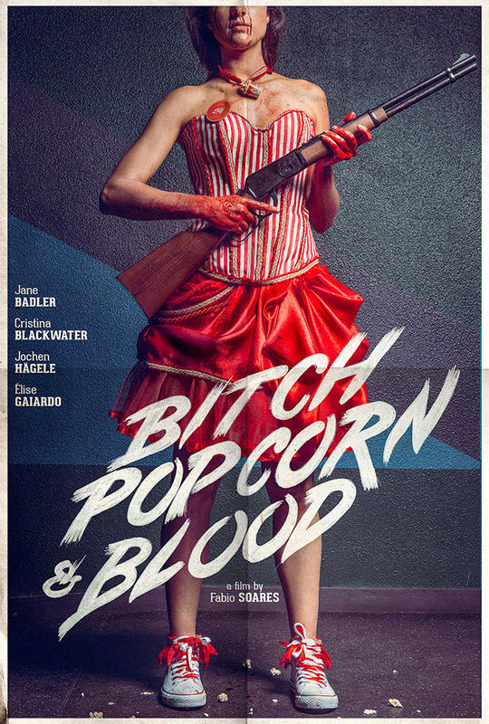 Bitch, Popcorn & Blood Poster